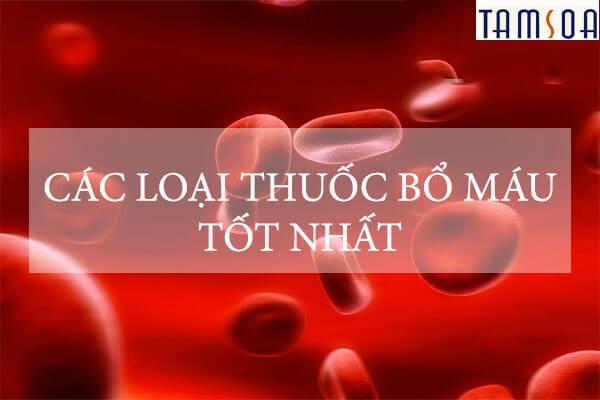 Thuốc bổ máu là gì?